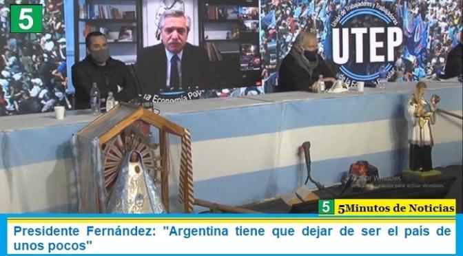 """Presidente Fernández: """"Argentina tiene que dejar de ser el país de unos pocos"""""""