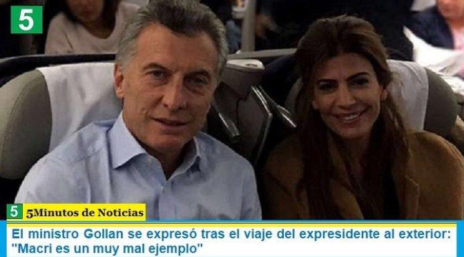 """El ministro Gollan se expresó tras el viaje del expresidente al exterior: """"Macri es un muy mal ejemplo"""""""