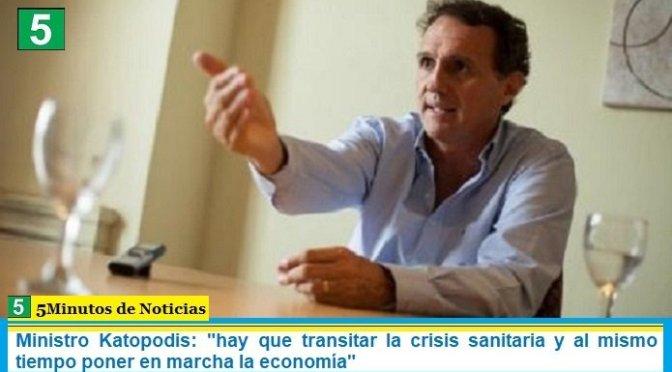 """Ministro Katopodis: """"hay que transitar la crisis sanitaria y al mismo tiempo poner en marcha la economía"""""""