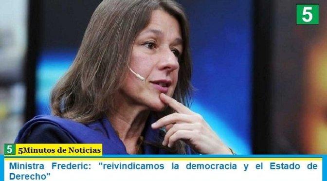 """Ministra Frederic: """"reivindicamos la democracia y el Estado de Derecho"""""""