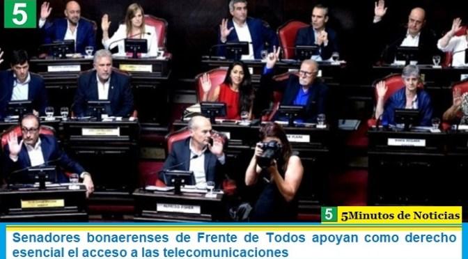 Senadores bonaerenses de Frente de Todos apoyan como derecho esencial el acceso a las telecomunicaciones