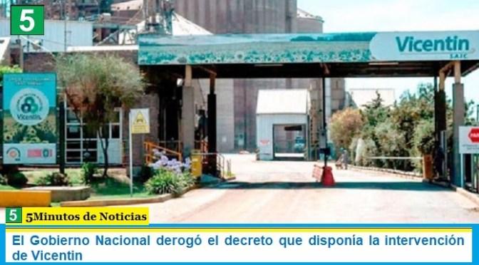 El Gobierno Nacional derogó el decreto que disponía la intervención de Vicentin