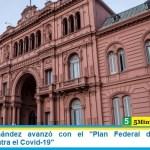 """Alberto Fernández avanzó con el """"Plan Federal de Respuesta Integrada contra el Covid-19"""""""