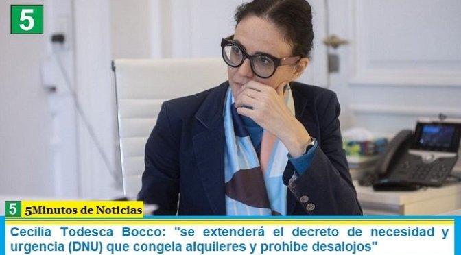 """Cecilia Todesca Bocco: """"se extenderá el decreto de necesidad y urgencia (DNU) que congela alquileres y prohíbe desalojos"""""""