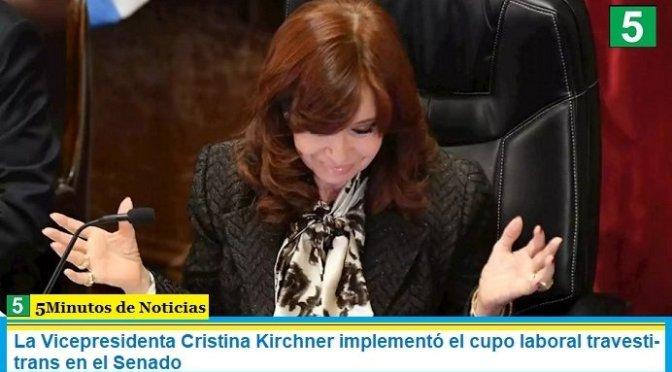 La Vicepresidenta Cristina Kirchner implementó el cupo laboral travesti-trans en el Senado