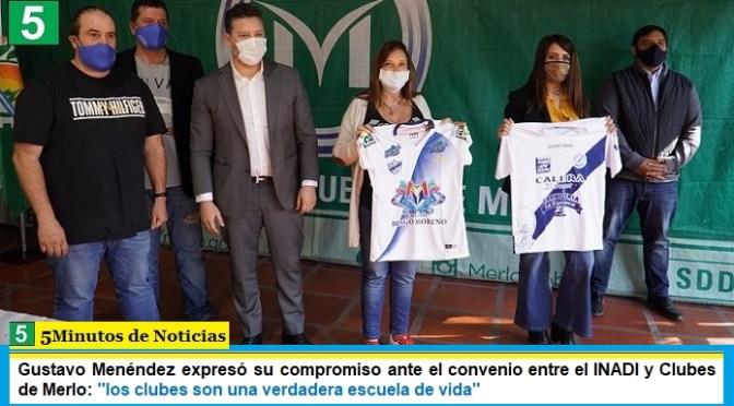 Gustavo Menéndez expresó su compromiso ante el convenio entre el INADI y Clubes de Merlo: «los clubes son una verdadera escuela de vida»