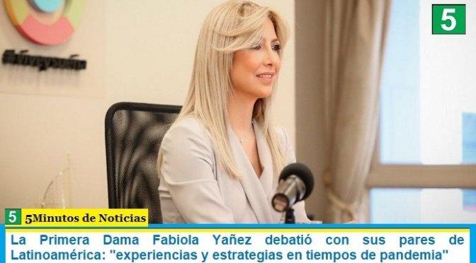 """La Primera Dama Fabiola Yañez debatió con sus pares de Latinoamérica: """"experiencias y estrategias en tiempos de pandemia"""""""