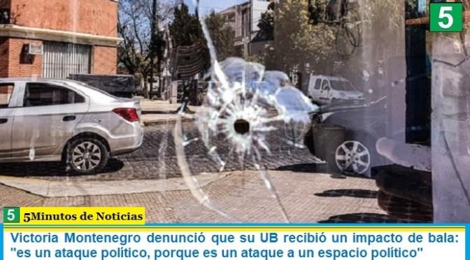 """Victoria Montenegro denunció que su UB recibió un impacto de bala: """"es un ataque político, porque es un ataque a un espacio político"""""""