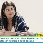 """El Gobierno Nacional lanzó el """"Plan Federal de Capacitación de Empleados Públicos"""". Formará a 30 mil agentes"""