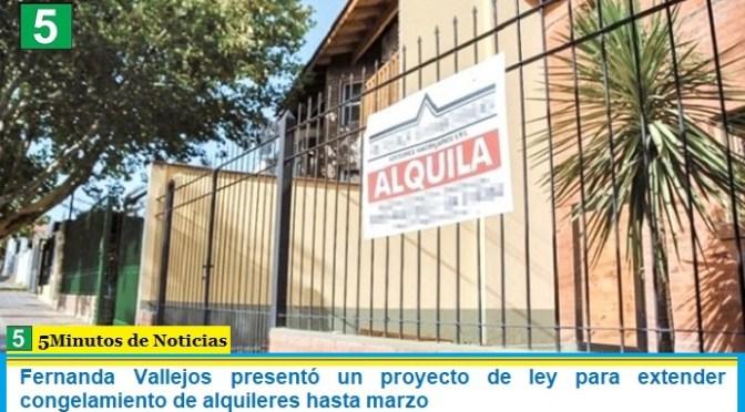 Fernanda Vallejos presentó un proyecto de ley para extender congelamiento de alquileres hasta marzo