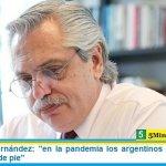 """Presidente Fernández: """"en la pandemia los argentinos nos unimos y nos pusimos de pie"""""""