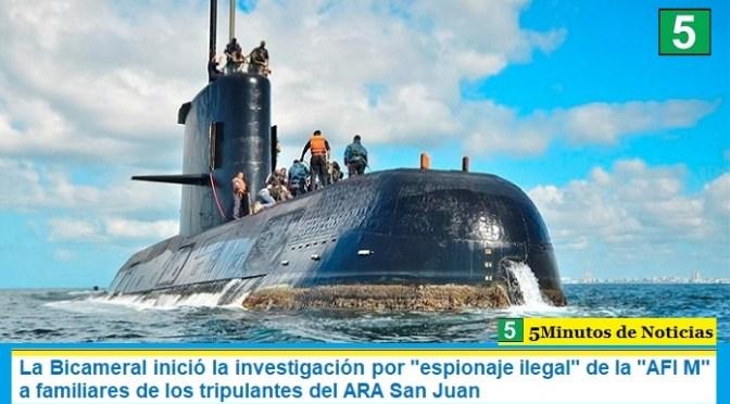 "La Bicameral inició la investigación por ""espionaje ilegal"" de la ""AFI M"" a familiares de los tripulantes del ARA San Juan"