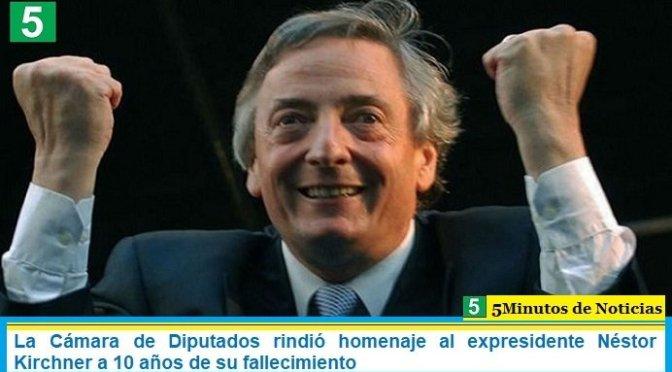 La Cámara de Diputados rindió homenaje al expresidente Néstor Kirchner a 10 años de su fallecimiento