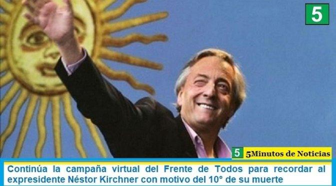 Continúa la campaña virtual del Frente de Todos para recordar al expresidente Néstor Kirchner con motivo del 10° de su muerte