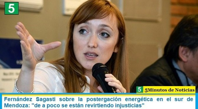 """Fernández Sagasti sobre la postergación energética en el sur de Mendoza: """"de a poco se están revirtiendo injusticias"""""""