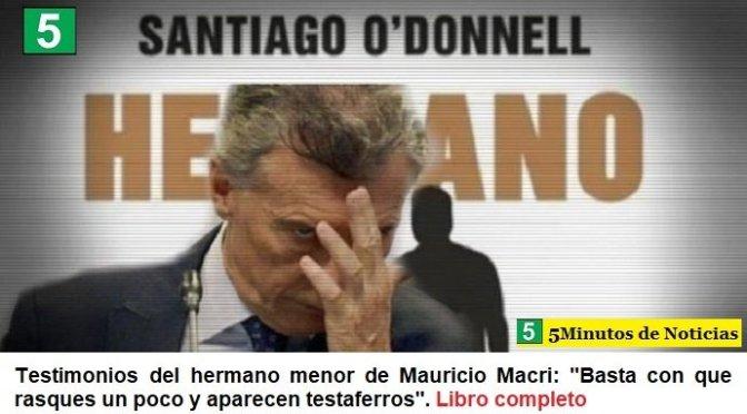 """Testimonios del hermano menor de Mauricio Macri: """"Basta con que rasques un poco y aparecen testaferros"""". Libro completo"""