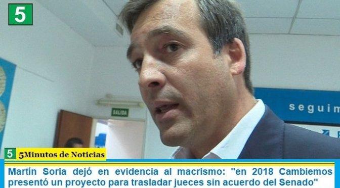 """Martín Soria dejó en evidencia al macrismo: """"en 2018 Cambiemos presentó un proyecto para trasladar jueces sin acuerdo del Senado"""""""