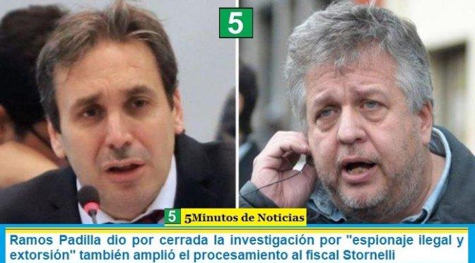 """Ramos Padilla dio por cerrada la investigación por """"espionaje ilegal y extorsión"""" también amplió el procesamiento al fiscal Stornelli"""