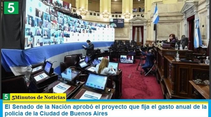 El Senado de la Nación aprobó el proyecto que fija el gasto anual de la policía de la Ciudad de Buenos Aires