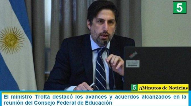 El ministro Trotta destacó los avances y acuerdos alcanzados en la reunión del Consejo Federal de Educación