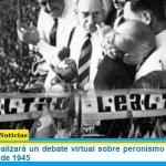 La UNTREF realizará un debate virtual sobre peronismo a 75 años del 17 de octubre de 1945