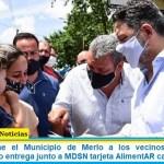 Menéndez une el Municipio de Merlo a los vecinos, también en megaoperativo entrega junto a MDSN tarjeta AlimentAR casa por casa