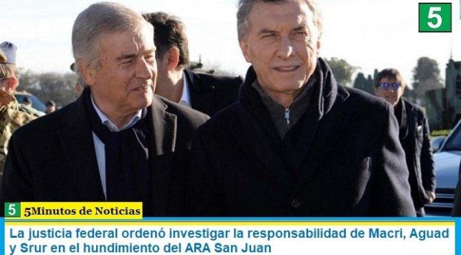 La justicia federal ordenó investigar la responsabilidad de Macri, Aguad y Srur en el hundimiento del ARA San Juan