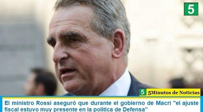 """El ministro Rossi aseguró que durante el gobierno de Macri """"el ajuste fiscal estuvo muy presente en la política de Defensa"""""""