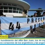 """""""A 3 años del hundimiento del ARA San Juan, los 44 tripulantes están presentes en los corazones de los argentinos y las argentinas"""""""