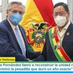 """El presidente Fernández llamó a reconstruir la unidad regional: """"en Bolivia se terminó la pesadilla que duró un año exacto"""""""