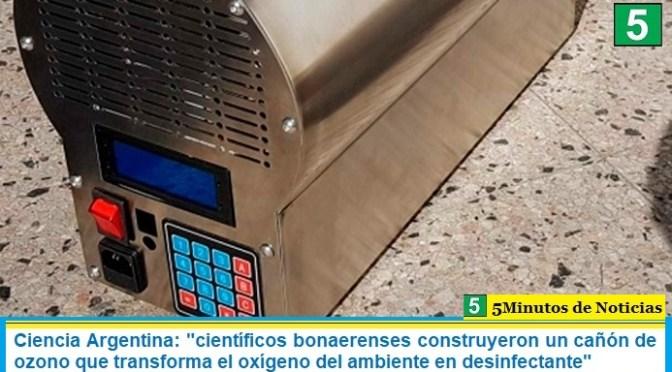 """Ciencia Argentina: """"científicos bonaerenses construyeron un cañón de ozono que transforma el oxígeno del ambiente en desinfectante"""""""