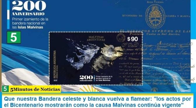 """Que nuestra Bandera celeste y blanca vuelva a flamear: """"los actos por el Bicentenario mostrarán como la causa Malvinas continúa vigente"""""""
