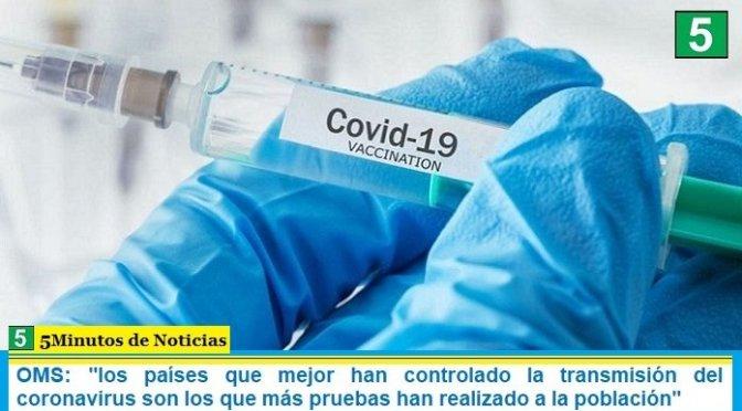 """OMS: """"los países que mejor han controlado la transmisión del coronavirus son los que más pruebas han realizado a la población"""""""