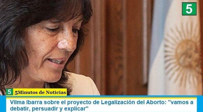 """Vilma Ibarra sobre el proyecto de Legalización del Aborto: """"vamos a debatir, persuadir y explicar"""""""