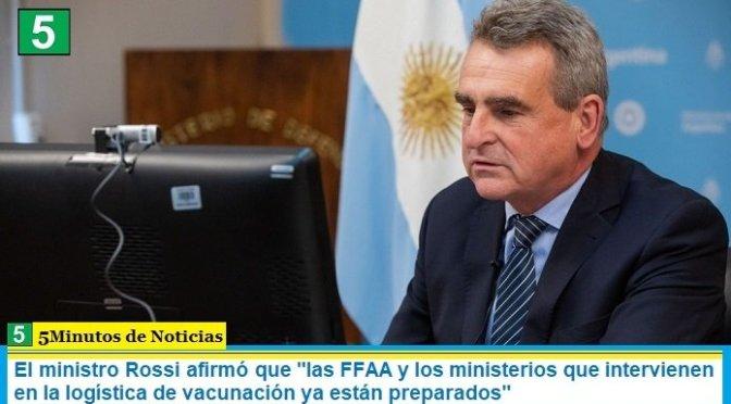"""El ministro Rossi afirmó que """"las FFAA y los ministerios que intervienen en la logística de vacunación ya están preparados"""""""