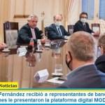 El presidente Fernández recibió a representantes de bancos públicos y privados quienes le presentaron la plataforma digital MODO