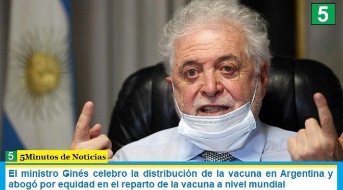 El ministro Ginés celebro la distribución de la vacuna en Argentina y abogó por equidad en el reparto de la vacuna a nivel mundial