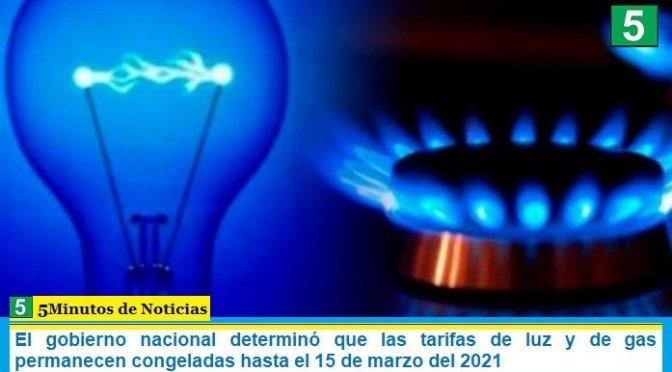 El gobierno nacional determinó que las tarifas de luz y de gas permanecen congeladas hasta el 15 de marzo del 2021