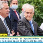 Presidente Fernández expresó su agradecimiento en nombre del Gobierno por el tradicional apoyo de Chile en la Cuestión Malvinas