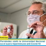El presidente Fernández visitó la Universidad Nacional de San Martín donde se fabrica el suero hiperinmune anti Covid-19