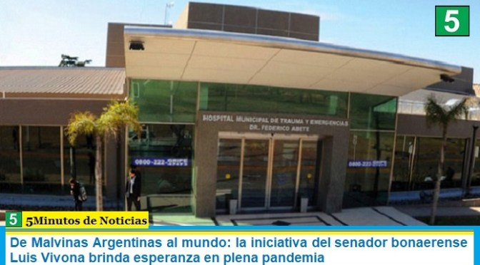 De Malvinas Argentinas al mundo: la iniciativa del senador bonaerense Luis Vivona brinda esperanza en plena pandemia