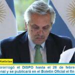El Gobierno prorrogó el DISPO hasta el 28 de febrero en todo el territorio nacional y se publicará en el Boletín Oficial el fin de semana