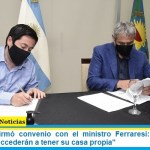 Leo Nardini firmó convenio con el ministro Ferraresi: «300 familias malvinenses accederán a tener su casa propia»
