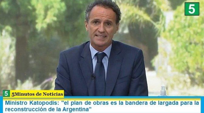 """Ministro Katopodis: """"el plan de obras es la bandera de largada para la reconstrucción de la Argentina"""""""