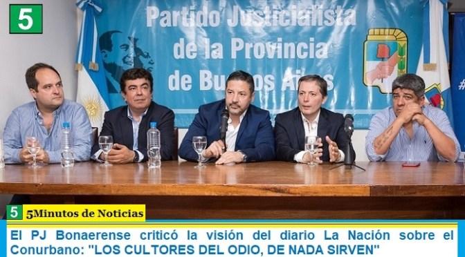 El PJ Bonaerense criticó la «visión» del diario La Nación sobre el Conurbano: «LOS CULTORES DEL ODIO, DE NADA SIRVEN»