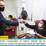 El ministro Rossi supervisó el inicio oficial de la campaña de vacunación contra el covid-19 para personal de sanidad militar