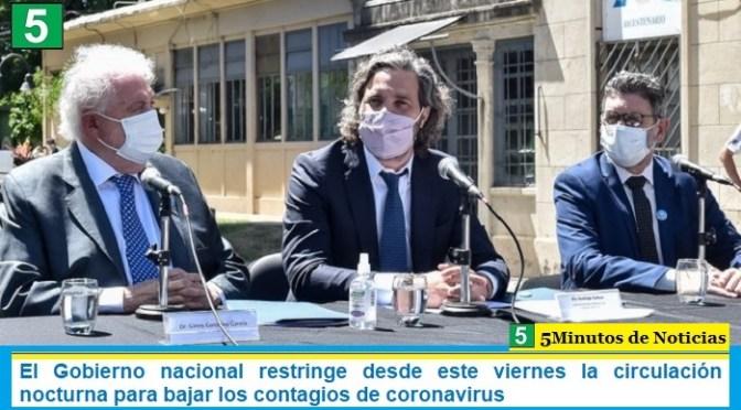 El Gobierno nacional restringió desde este viernes la circulación nocturna para bajar los contagios de coronavirus