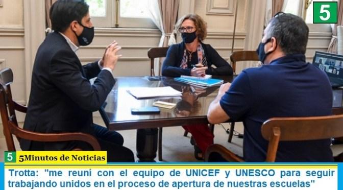 Trotta: «me reuní con el equipo de UNICEF y UNESCO para seguir trabajando unidos en el proceso de apertura de nuestras escuelas»