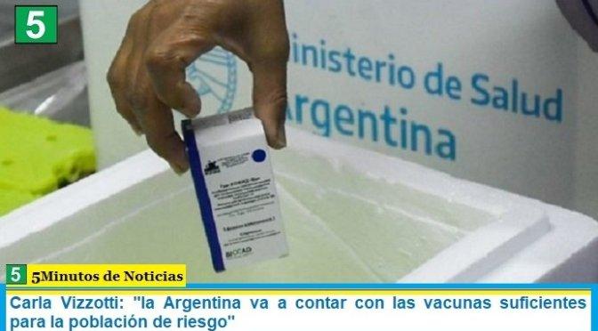 """Carla Vizzotti: """"la Argentina va a contar con las vacunas suficientes para la población de riesgo"""""""