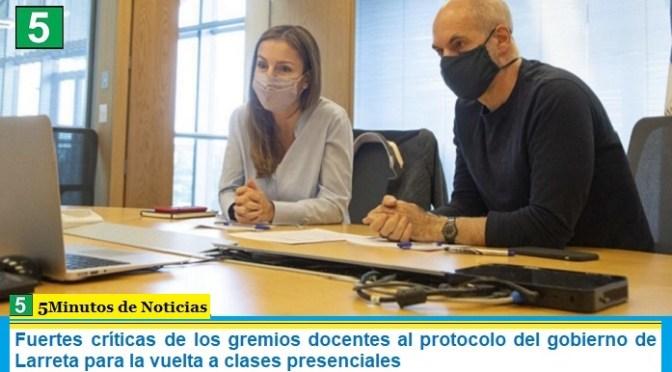 Fuertes críticas de los gremios docentes al protocolo del gobierno de Larreta para la vuelta a clases presenciales